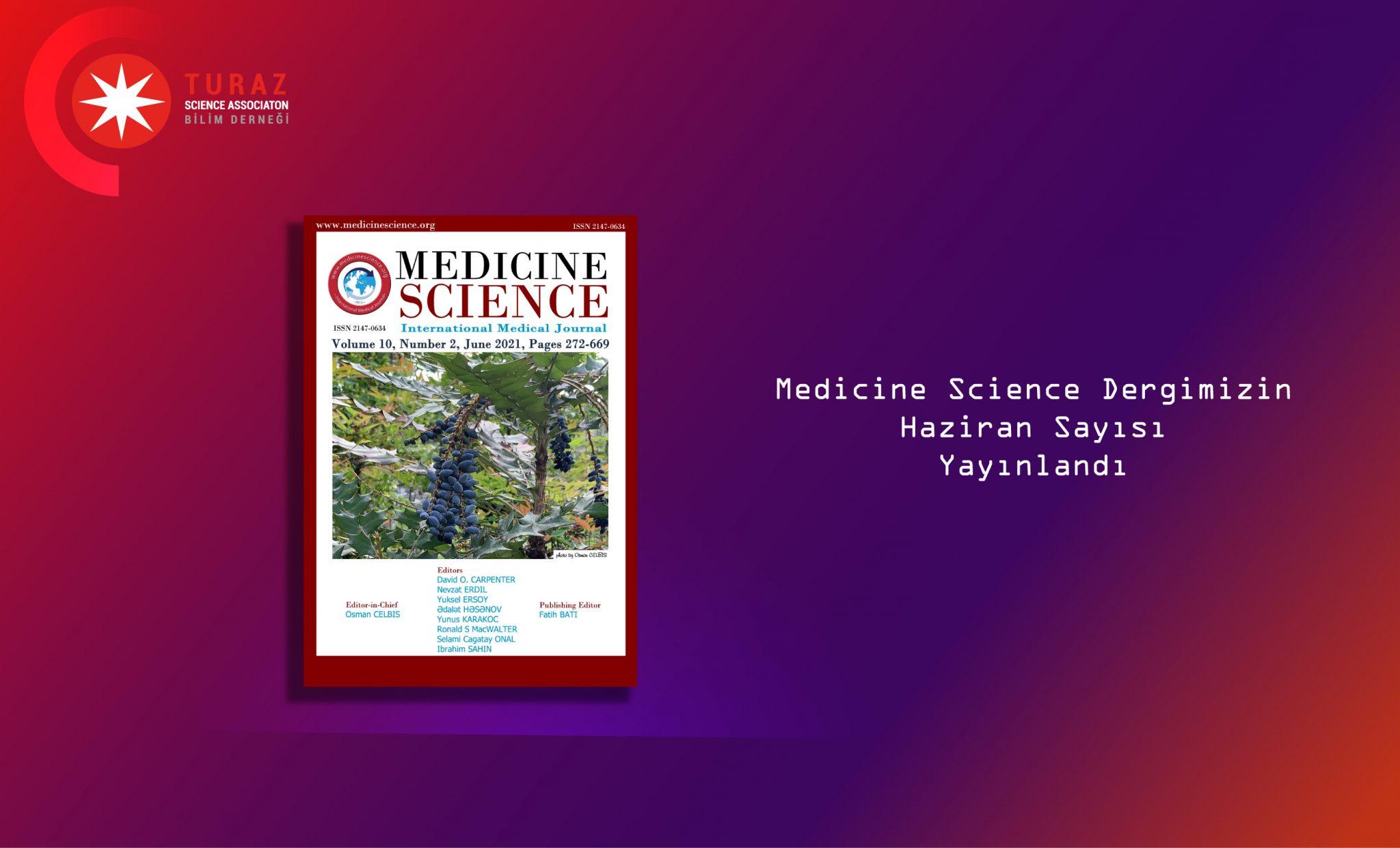 Medicine Science dergimizin haziran sayısı yayınlandı hemen inceleyiniz.